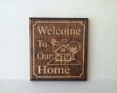 Carved Welcome To Our Home Sign