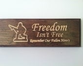 "Custom Engraved ""Freedom Isn't Free"" Wooden Sign 5 1/2 x 15"""