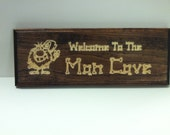 "Custom Engraved ""Welcome To The Man Cave"" Wooden Sign 5 1/2 x 15"""