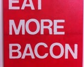 Kitchen Painting-Eat More Bacon