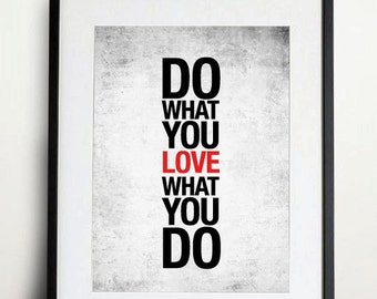 Do What You Love, Love What You Do Poster Print