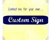 "Custom sign for Amanda 16""x20"""