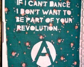 if i can't dance, i don't want to be part of  your revolution- emma goldman patch