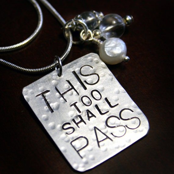 """Hand Stamped """"This too shall Pass"""" Pendant - inspirational necklace"""