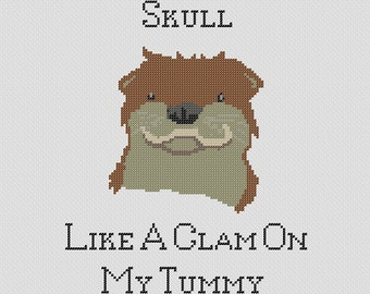 Crush your skull like a clam on my tummy/ otter pattern