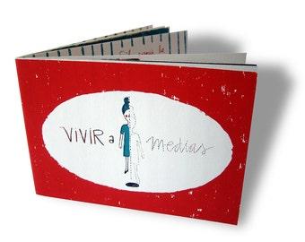 Vivir a medias (Half living) / handmade screenprint comic
