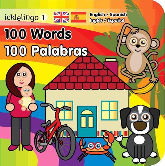 Spanish & English - 100 Words By Icklelingo: dual language/bilingual books for children