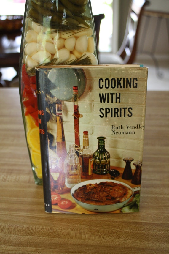 "Vintage Cookbook - ""Cooking with Spirits"" by Ruth Vendly Neumann - (1961)"