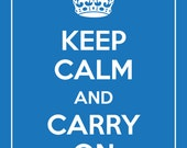 Keep Calm and Carry On Giclee Poster Print (Customizable Color, Azure Featured) 8 x 10 BUY 2 GET 1 FREE