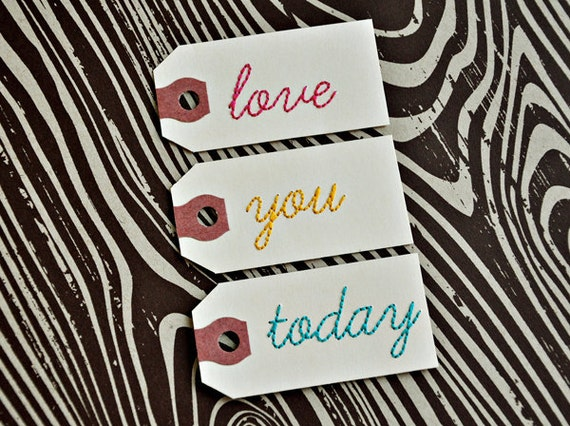 Set of three handstitched tags. LOVE, YOU, TODAY.