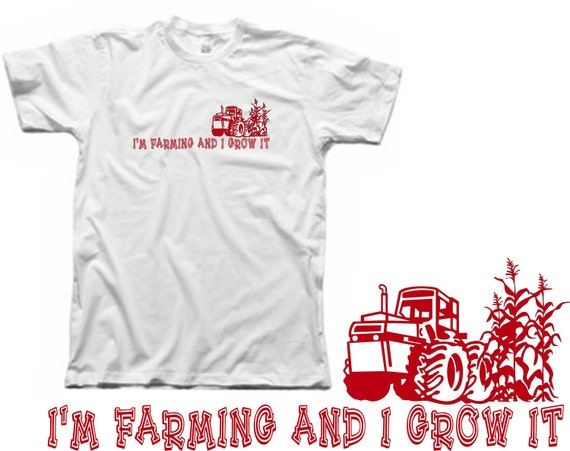 Funny Farm T-shirt I'm farming and i grow it College Humor tractor hillbilly corny white S, M, Lrg, XL: LMFAO I'm Sexy and I know it Spoof