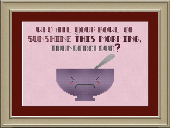 Who ate your bowl of sunshine this morning, thundercloud: funny cross-stitch pattern