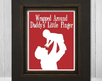Father and Baby Wall Print 8x10 - Wrapped Around Daddy's Little Finger - Choose Your Color