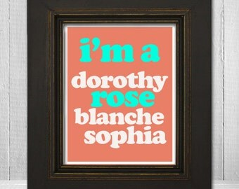Golden Girls Poster Print 8x10 - I'm a Dorothy Rose Blanche or Sophia -Who Are You Most Like-Choose Your Character, Background & Text Color