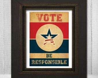 Motivational Political Art Print 8x10 - Election Art Print - VOTE BE REPSONSIBLE