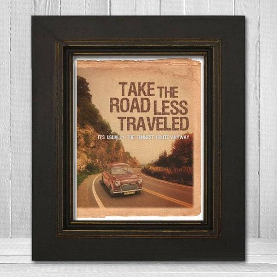 Inspirational Letterpress Print 8x10 - Take The Road Less Traveled