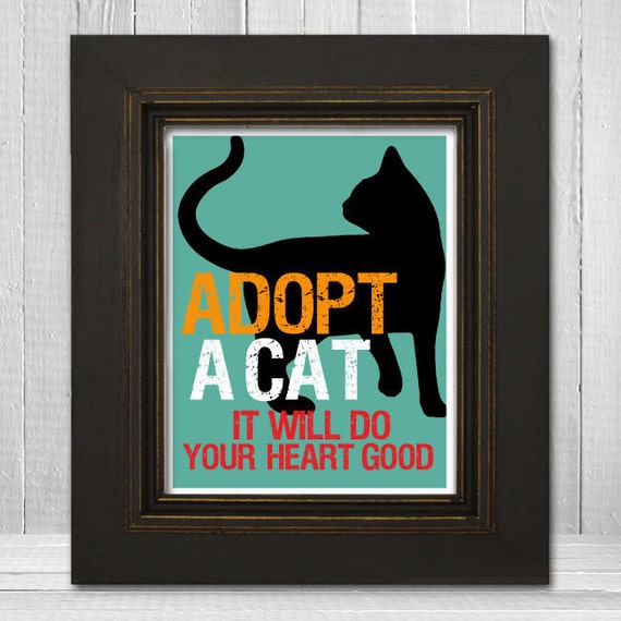 Cat Silhouette Print - Cat Print 11x14 - Custom Cat Wall Art - Adopt A Cat It Will Do Your Heart Good - Background Color of Your Choice