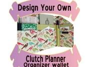 Design YOUR Own Clutch Planner Organizer Wallet