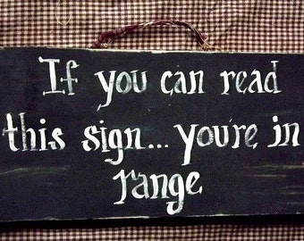 If you can read this sign your in range