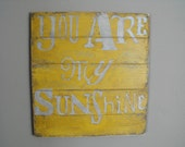 You Are My Sunshine: a primitive, acrylic painting on distressed wood paneling