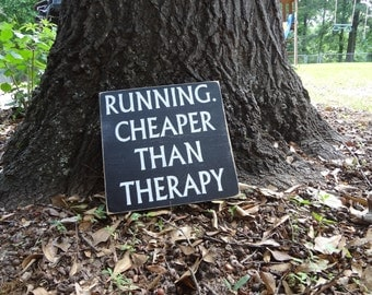 Running, Cheaper than Therapy Hand Painted Sign