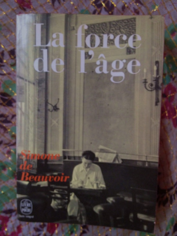 La Force de L'Age by Simone de Beauvoir, French Edition