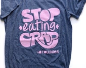 Rawxies 'Stop Eating Crap' T-shirt