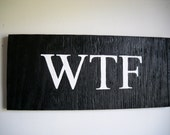 WTF geekery sign techie kitsch sign