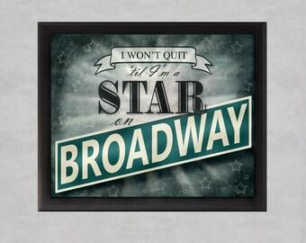 Broadway Star - photographic print - New York City Theater George Benson Lyrics I Won't Quit Til I'm a Star Inspirational Typography Poster