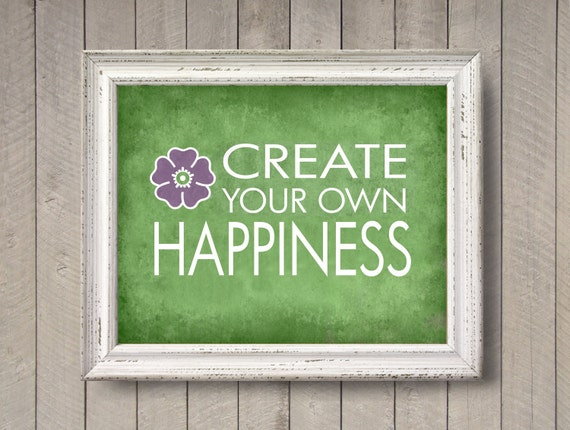 Create Your Own Happiness - photographic print - Inspirational Typography Wall Art Poster Home Decor Green Purple Textured Type Distressed