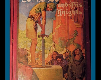KING ARTHUR and his Knights VINTAGE Book 1927  Illustrated by Frank Godwin