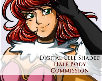 COMMISSION: Digital Cell Shaded Picture - 1 Character - HALF BODY - Custom commissioned artwork