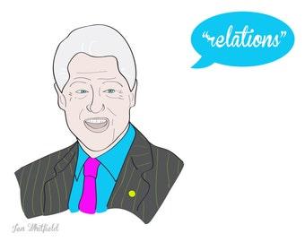 Clinton Relations Print