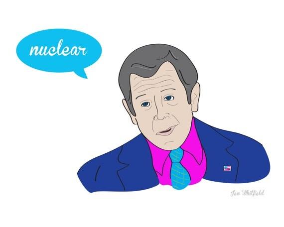 Nuclear: George Bush Print