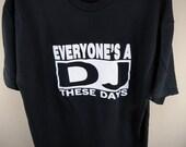 EVERYONE'S A DJ These Days - Shirt dj Serato 1200 hollywood