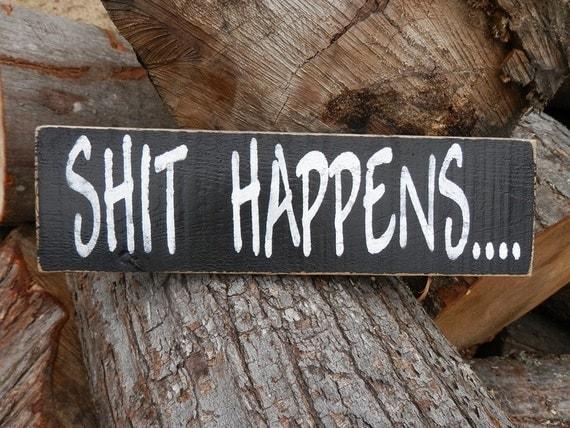 Shit Happens wood  sign