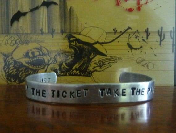 Buy the Ticket Take the Ride Bracelet - Hand Stamped Metal Cuff - Quote - Hunter S Thompson - Gifts for Men or Women - Personalized