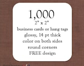 1,000 square business cards - thick - glossy - color on both sides - free design - free shipping