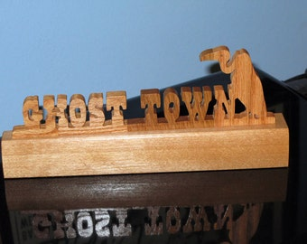 Ghost Town Stand Up Wood Sign
