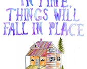 In Time, Things Will Fall In Place ORIGINAL watercolor