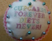 Cupcakes Forever Diets Never cross stitch cupcake pincushion