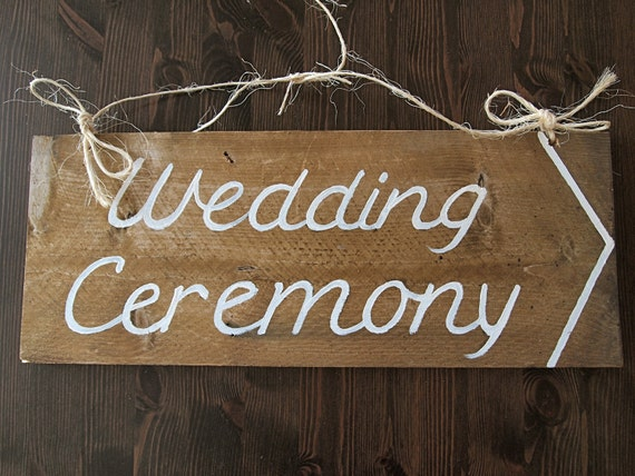 Rustic Wood Ceremony Wedding Sign - Hand painted - Burlap Twine