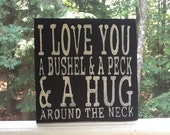 I Love You A Bushel and A Peck Wooden Sign, Distressed and Aged