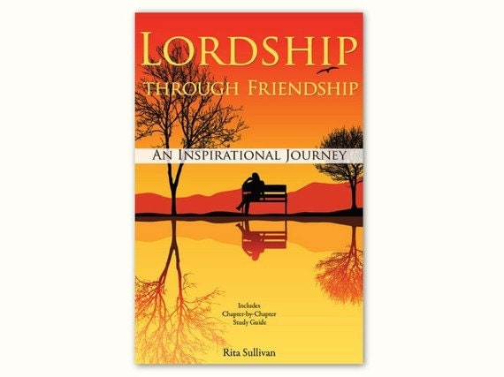 Lordship Through Friendship, Author-Rita Sullivan