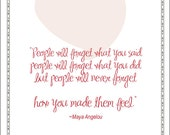 "Maya Angelou quote- ""how people make you feel"""
