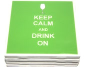 Custom Coaster Keep Calm and Drink On Various colors Set of 4