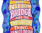 Art Print / The World is a Narrow Bridge-Illustration Reproduction