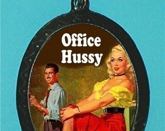Office Hussy Pendant Necklace Pulp Humor Cubicle Worker Gift Corporate Gift Rockabilly