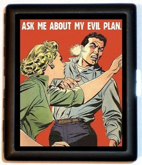 Ask Me About My Evil Plan Cigarette Case Retro Humor Bad Girl