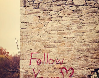 Fine Art Photograph, Follow Your Heart, Red Graffiti, Abandoned Photo, Stone Wall, Love Art, Inspirational Quote, Heart Photo, Home Decor